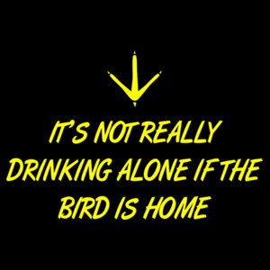 Drinking Alone - Bird